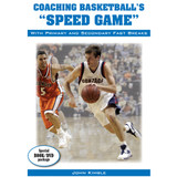 Coaching Basketball's Speed Game With Primary and Secondary Fast Breaks: John Kimble