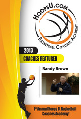 Randy Brown's 5 Game-Changing Challenges for Coaches from the 2013 Hoops U. Basketball Coaches Academy