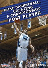 Duke Basketball: Creating a Championship Post Player