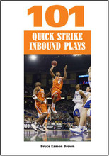 101 Quick Strike Inbounds Plays: Bruce Eamon Brown