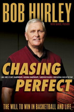 Chasing Perfect: The Will to Win in Basketball and Life: Bob Hurley