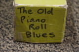 Vintage Piano Roll, The Old Piano Roll Blues.