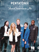 PENTATONIX – THAT'S CHRISTMAS TO ME Series: Piano/Vocal/Guitar Artist Songbook