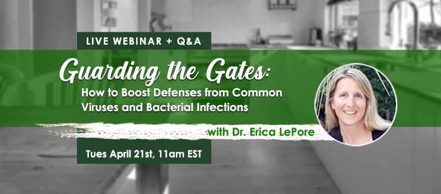 (Webinar: Recording) Guarding the Gates:  How to Boost Defenses from Common Viruses and Bacterial Infections