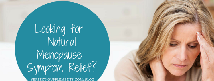 Menopause Symptom Relief with Natural Supplements