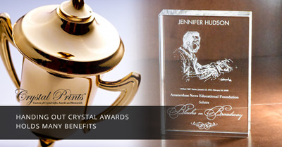 Handing Out Crystal Awards Holds Many Benefits