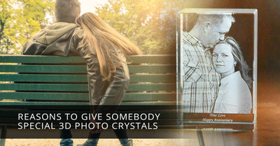 Reasons to Give Somebody Special 3D Photo Crystals
