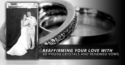 Reaffirming Your Love with 3D Photo Crystals and Renewed Vows