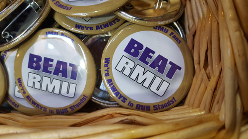 BEAT RMU  - - JMU Fans are Always in the Stands