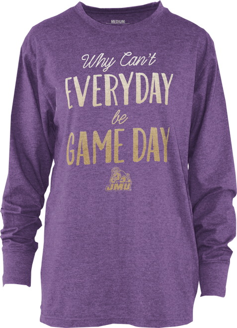 Why Can't Everyday be Gameday Long Sleeve Tee