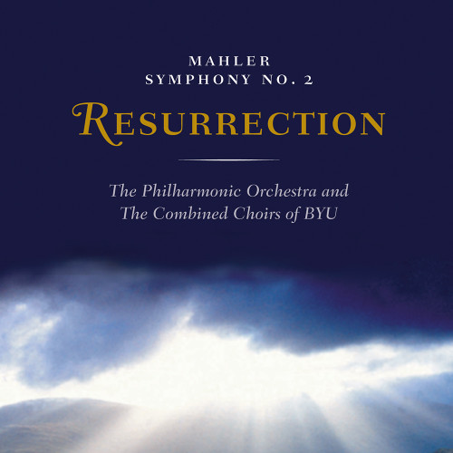 """Mahler: Symphony No. 2 in C Minor, """"Resurrection"""" double CD - BYU Choirs and Orchestra"""
