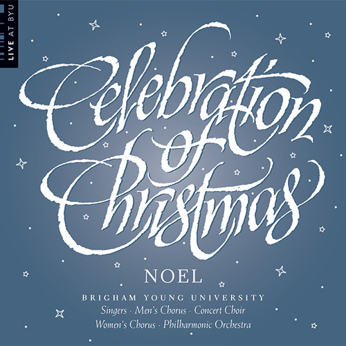 Noel Christmas.Celebration Of Christmas Noel Cd Byu Combined Choirs And Orchestra