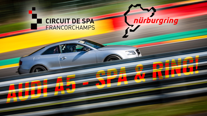 Spa and Nürburgring - AUDI A5 3.0 TDI QUATTRO PROJECT