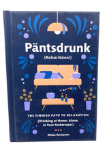 "Päntsdrunk ""The Finnish path to relaxation"""
