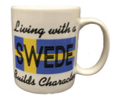 """""""Living With a Swede Builds Character"""" Mug"""