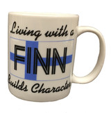 """""""Living With a Finn Builds Character"""" Mug"""