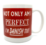 Perfect and Danish Coffee Mug