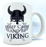 Keep Calm and Be Viking Coffee Mug