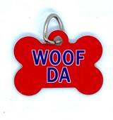 Woof Da Dog Tag