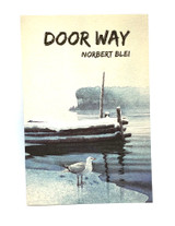 Door Way by Norbert Blei