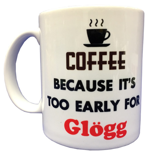Coffee To Early For Glögg Mug