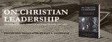 Review: On Christian Leadership