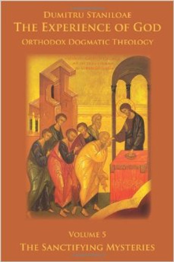 The Experience of God: Orthodox Dogmatic Theology, Volume 5: The Santifying Mysteries