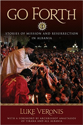Go Forth: Stories of Mission and Resurrection in Albania