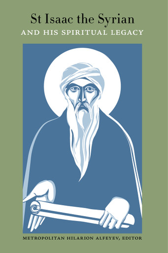 St Isaac the Syrian and His Spiritual Legacy