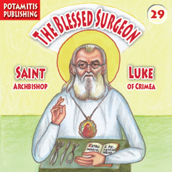 The Blessed Surgeon: Saint Luke, Archbishop of Crimea, Paterikon for Kids 29