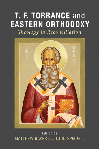 T. F. Torrance and Eastern Orthodoxy