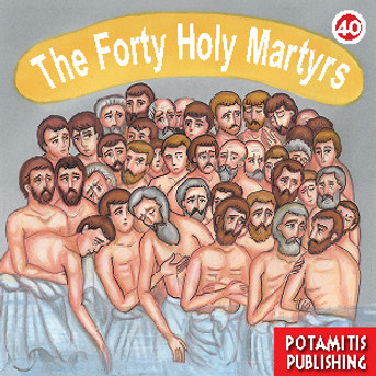 The Forty Holy Martyrs, Paterikon for Kids 40