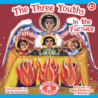 The Three Youths in the Furnace, Paterikon for Kids 42
