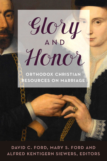 Glory and Honor Orthodox Christian Resources on Marriage