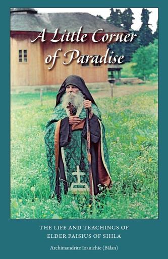 A Little Corner of Paradise - Elder Paisius of Sihla