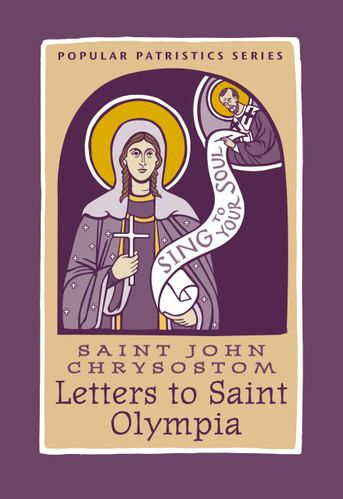 Saint John Chrysostom Letters to Saint Olympia
