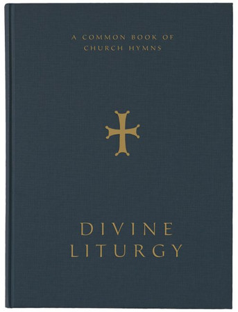 Divine Liturgy:  A Common Book of Church Hymns