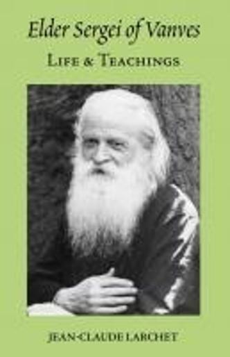 Elder Sergei of Vanves - Life & Teachings