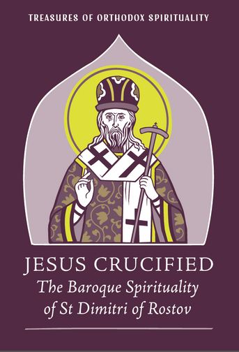 Jesus Crucified: The Baroque Spirituality of St Dimitri of Rostov