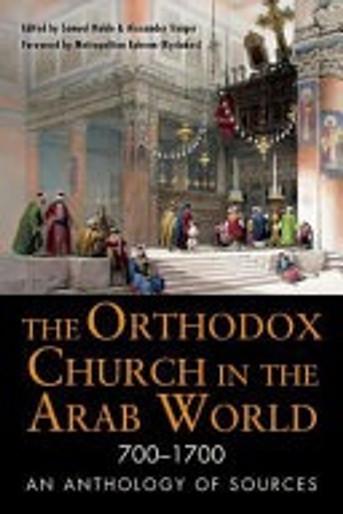 The Orthodox Church in the Arab World 700-1700