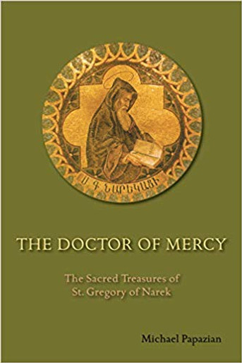 The Doctor of Mercy - The Sacred Treasures of St. Gregory of Narek
