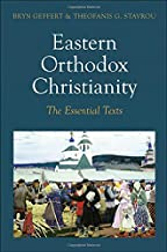 Eastern Orthodox Christianity - The Essential Texts