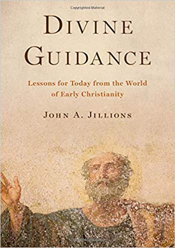 Divine Guidance - Lessons for Today from the World of Early Christianity