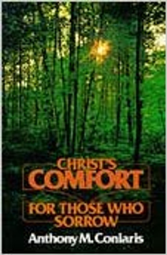 Christ's Comfort for Those Who Sorrow: Messages of Hope for Those Who Have Lost Loved Ones