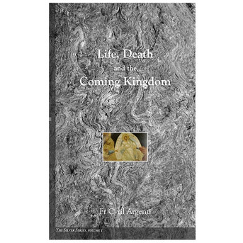 The Silver Series, Vol. 1: Life, Death and the Coming Kingdom