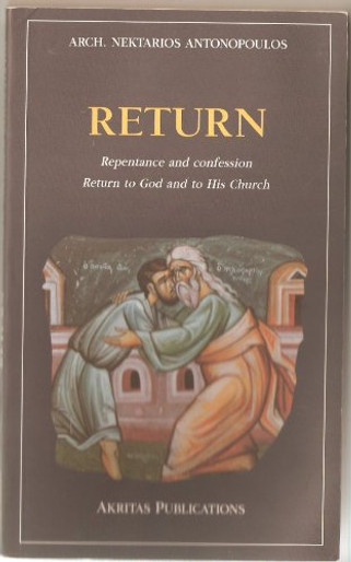 Repentance and Confession,  Return to God and His Church