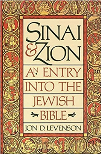Sinai and Zion - An Entry into the Jewish Bible