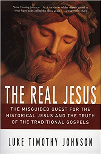 The Real Jesus: The Misguided Quest for the Historical Jesus and the Truth of the Traditional Gospel