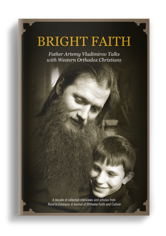 Bright Faith - Fr. Artemy Vladimirov Talks with Western Orthodox Christians