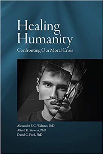 Healing Humanity - Confronting Our Moral Crisis